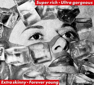 Super-rich-Ultra-gorgeous-Extra-skinny-Forever-young-1997