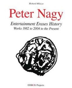"The cover of ""<i>Peter Nagy: Entertainment Erases History. Works 1982 to 2004 to the Present</i>"" by Richard Milazzo, the publisher and a leading curator of Neo-Geo art, uses one of Nagy's Xeroxed works."